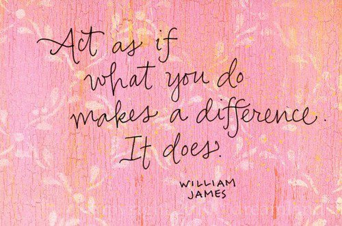 Act as If You Do What Makes a Difference